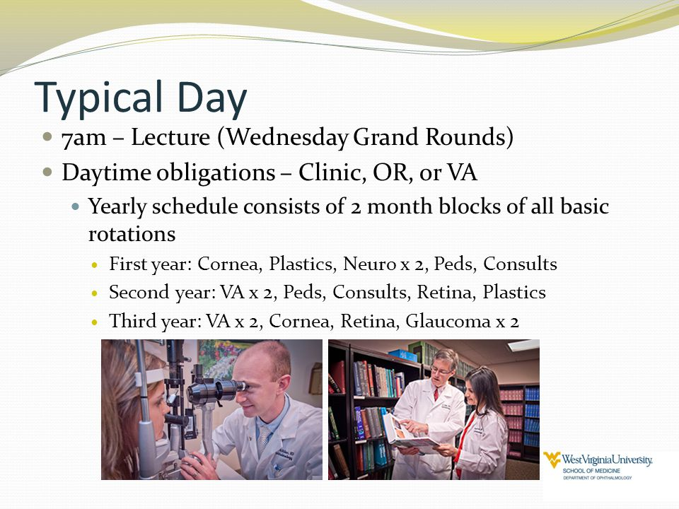 Typical Day 7am – Lecture (Wednesday Grand Rounds)