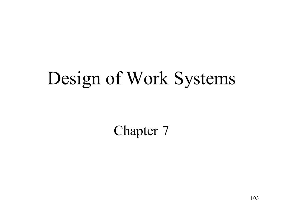 Design of Work Systems Chapter 7