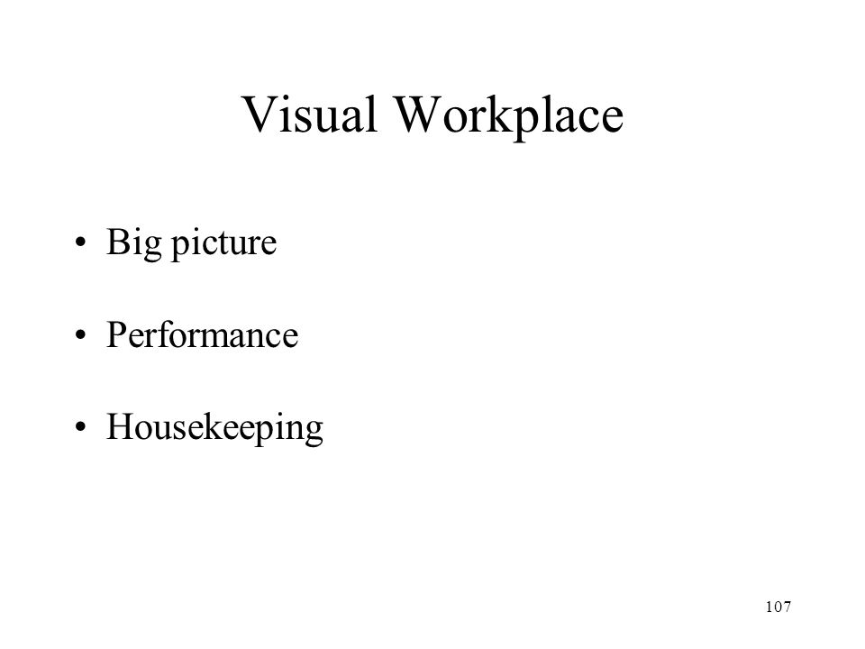 Visual Workplace Big picture Performance Housekeeping