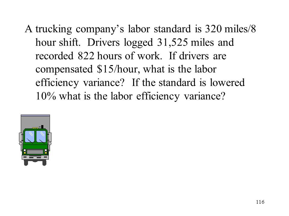 A trucking company's labor standard is 320 miles/8 hour shift