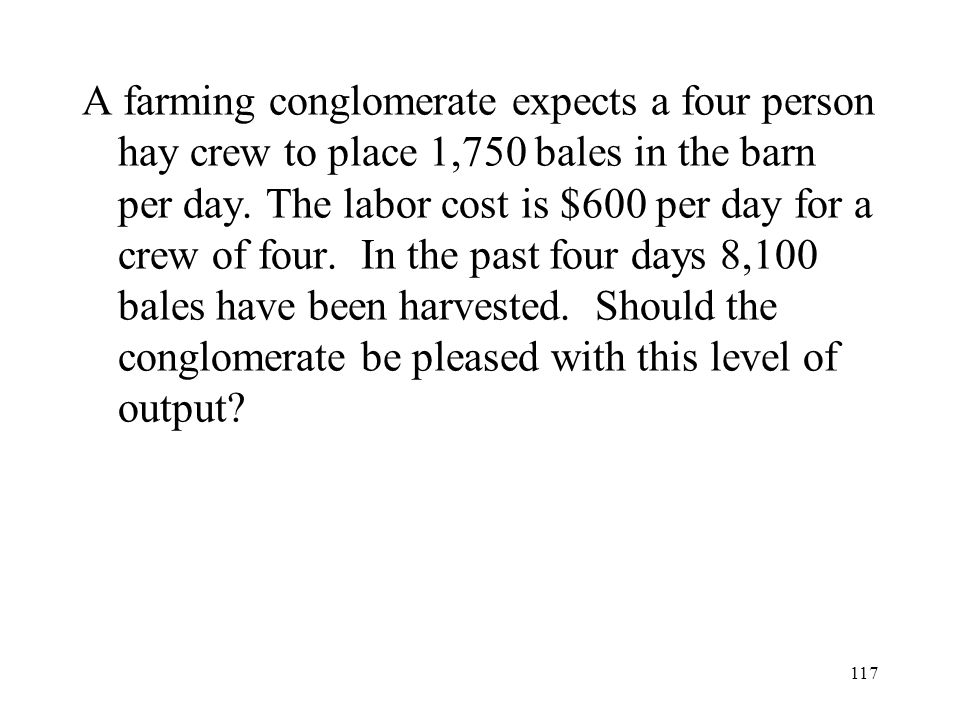 A farming conglomerate expects a four person hay crew to place 1,750 bales in the barn per day.