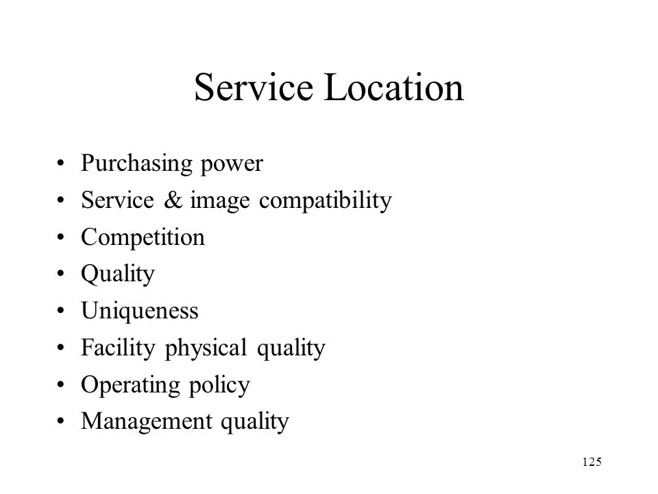 Service Location Purchasing power Service & image compatibility