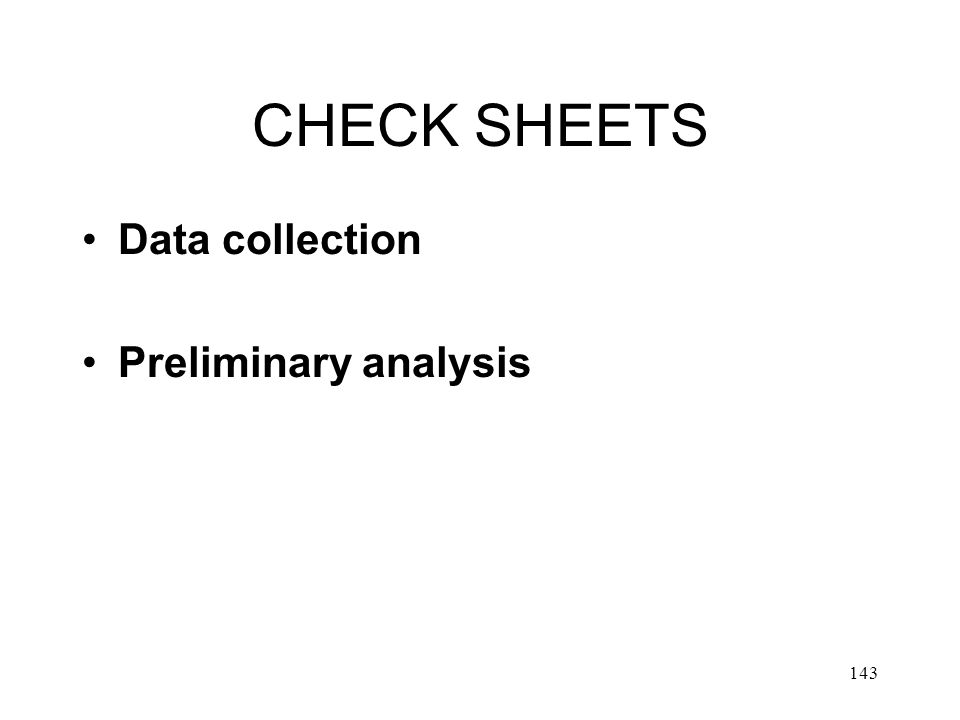 CHECK SHEETS Data collection Preliminary analysis