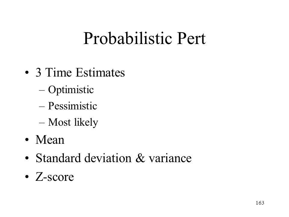 Probabilistic Pert 3 Time Estimates Mean Standard deviation & variance