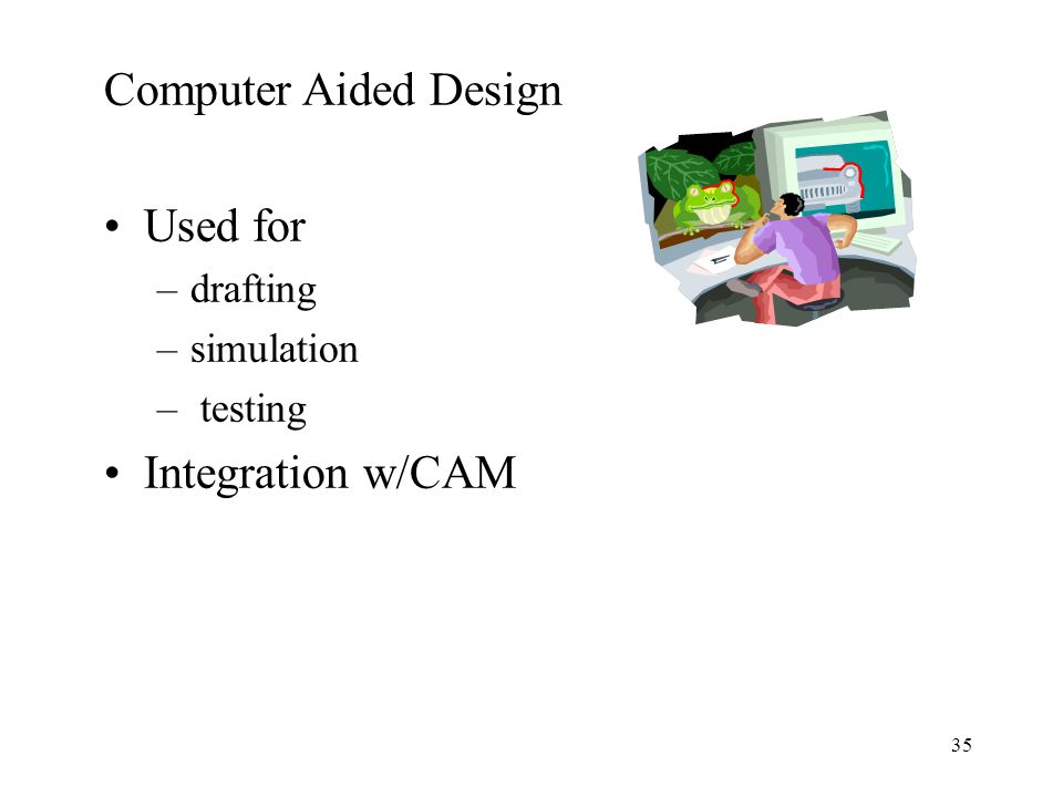 Computer Aided Design Used for Integration w/CAM drafting simulation