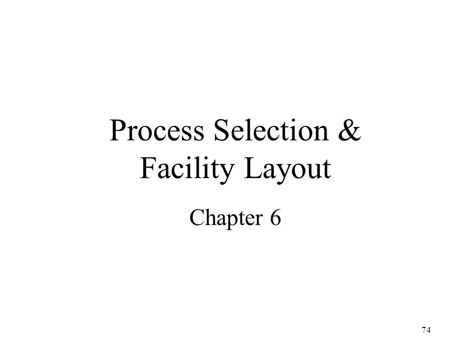 Process Selection & Facility Layout