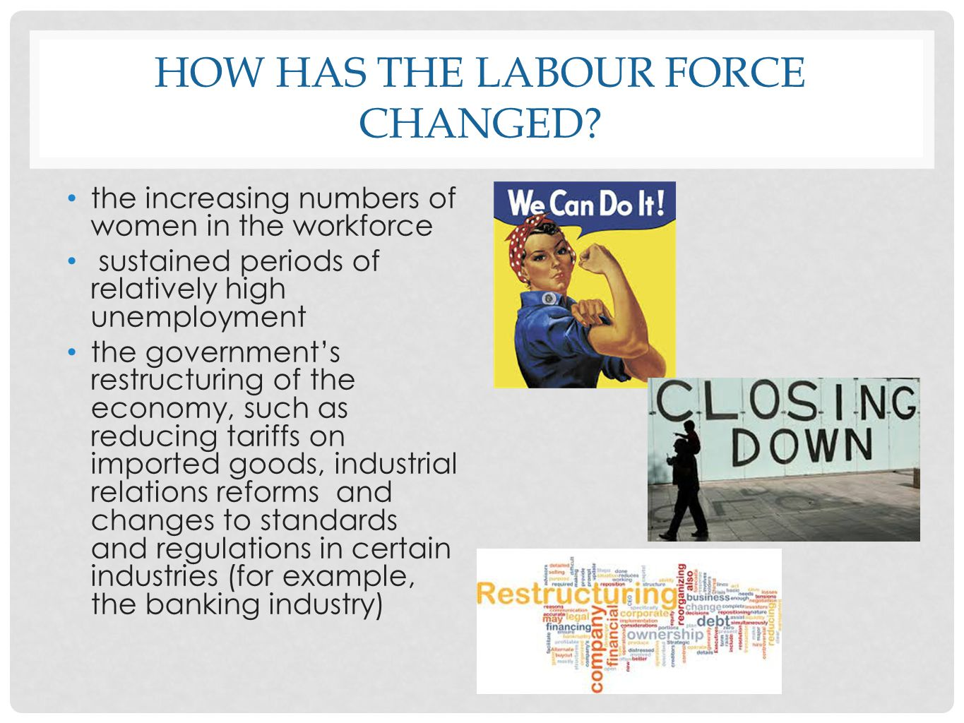 How has the labour force changed