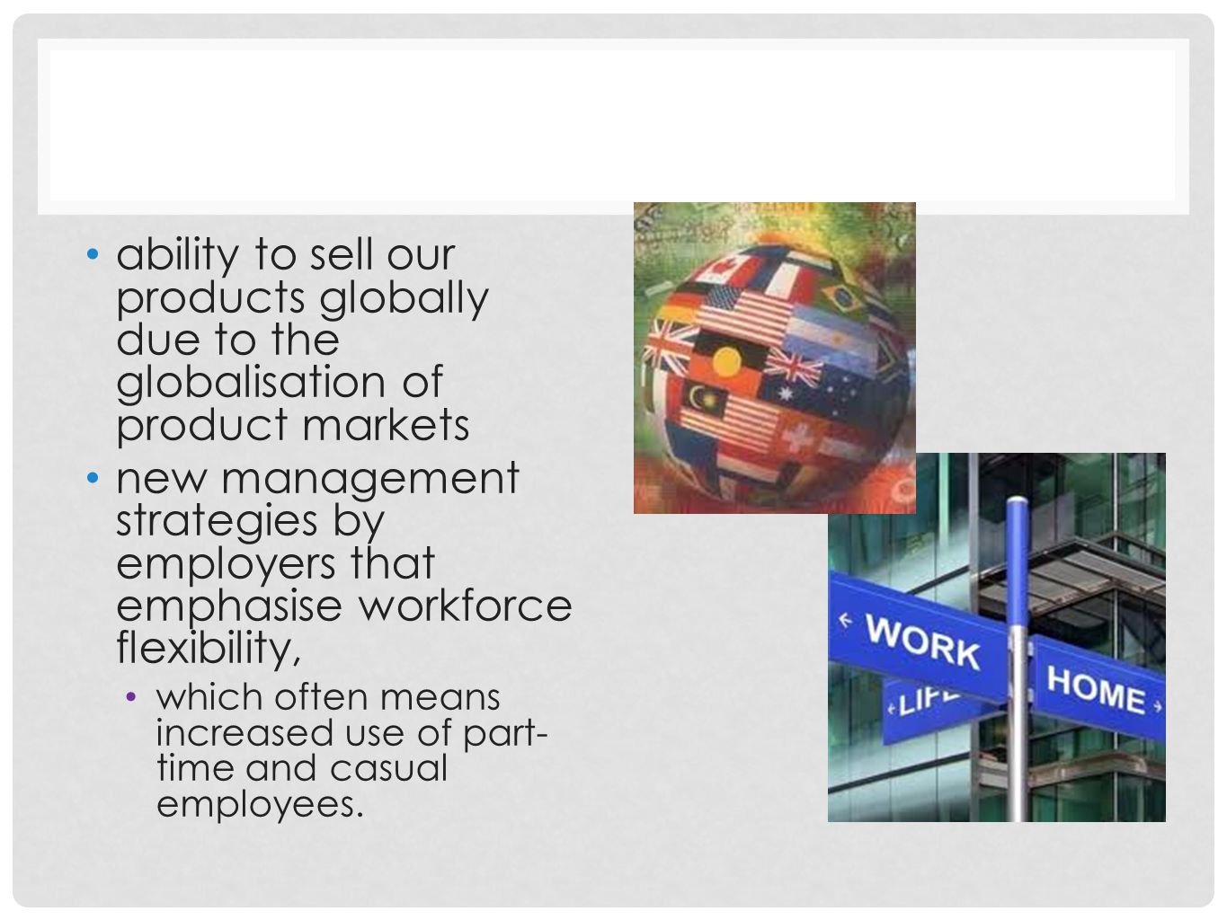 ability to sell our products globally due to the globalisation of product markets