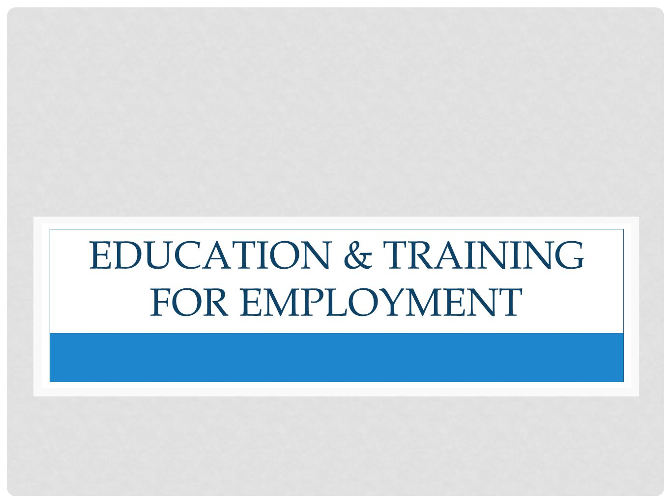 education & training for employment