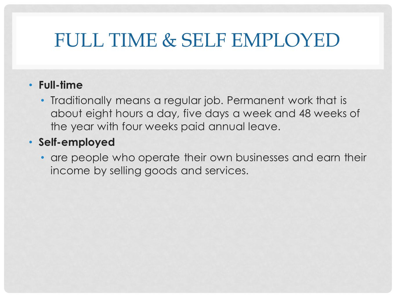 Full time & Self employed
