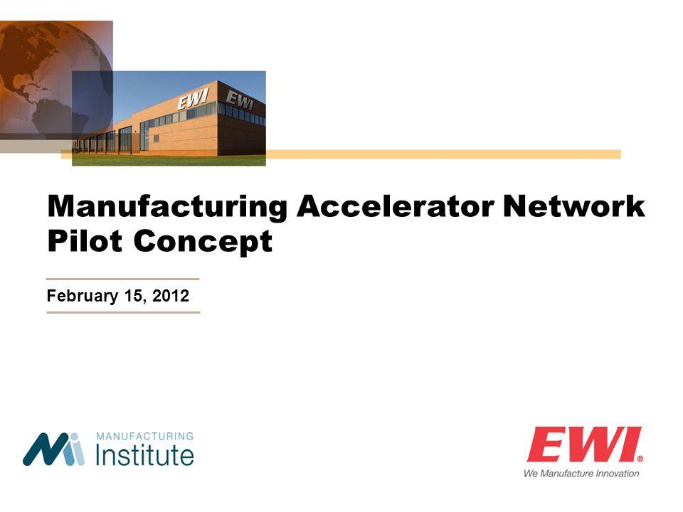 Manufacturing Accelerator Network Pilot Concept