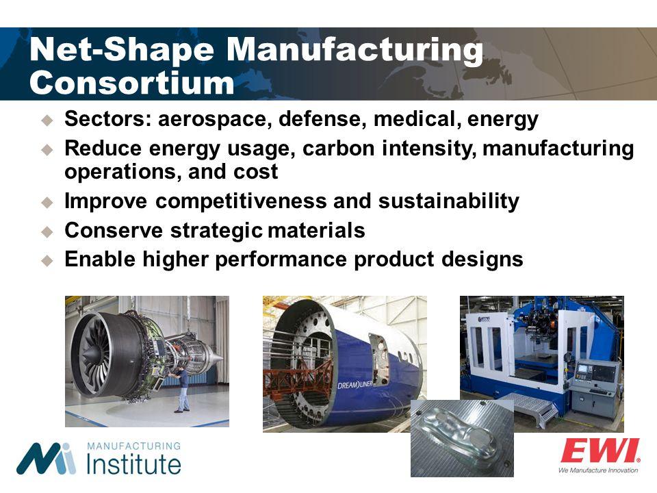 Net-Shape Manufacturing Consortium