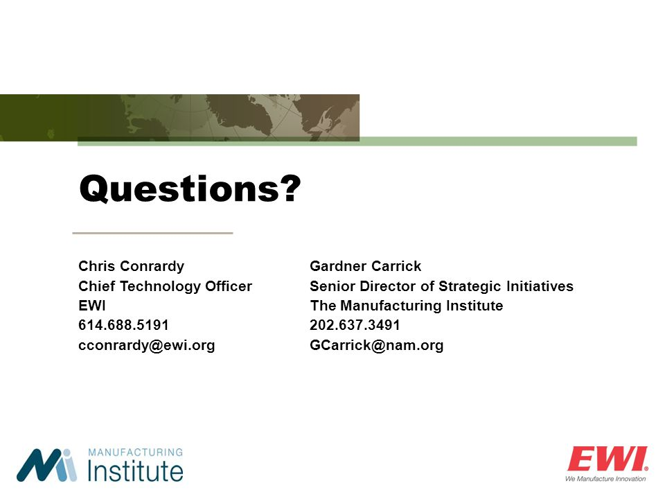 Questions Chris Conrardy Chief Technology Officer EWI 614.688.5191