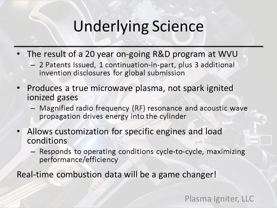 Underlying Science The result of a 20 year on-going R&D program at WVU