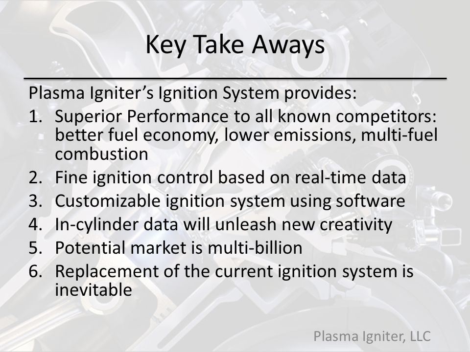 Key Take Aways Plasma Igniter's Ignition System provides: