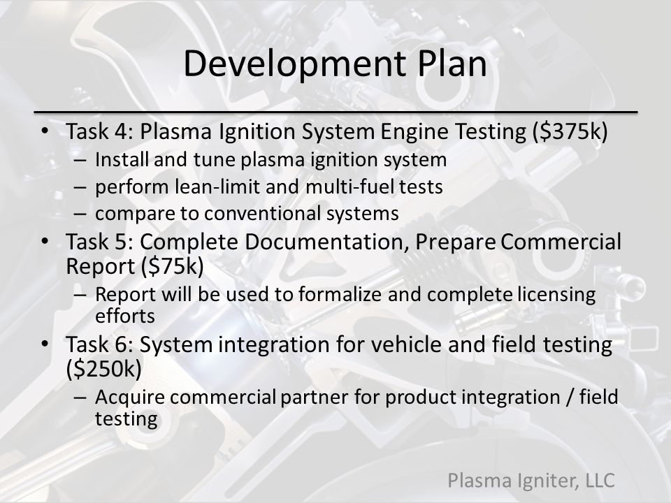 Development Plan Task 4: Plasma Ignition System Engine Testing ($375k)
