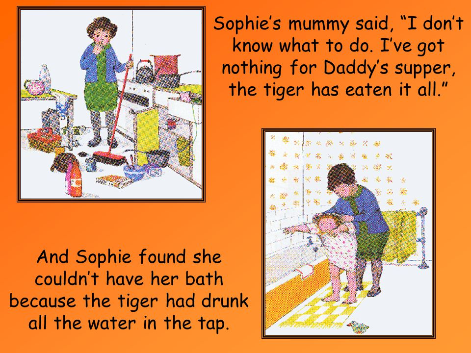 Sophie's mummy said, I don't know what to do