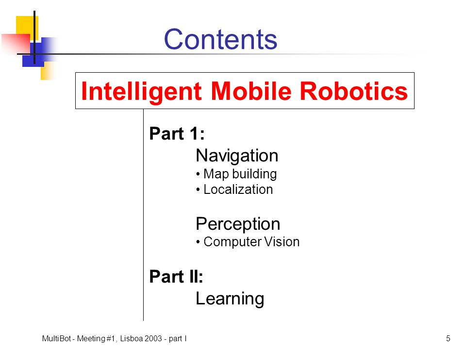 Intelligent Mobile Robotics