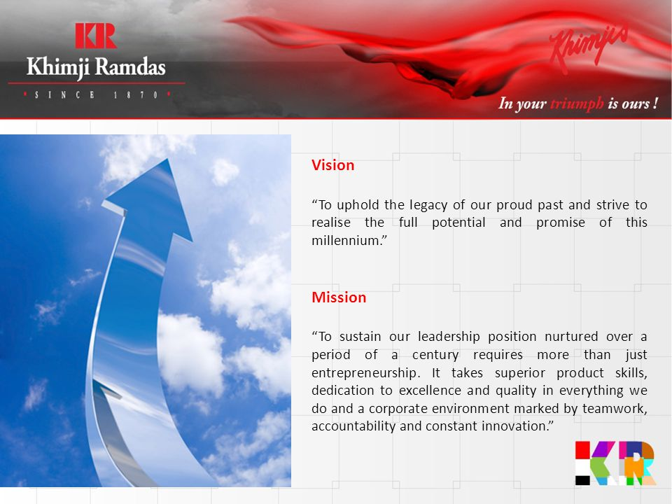 Vision To uphold the legacy of our proud past and strive to realise the full potential and promise of this millennium.