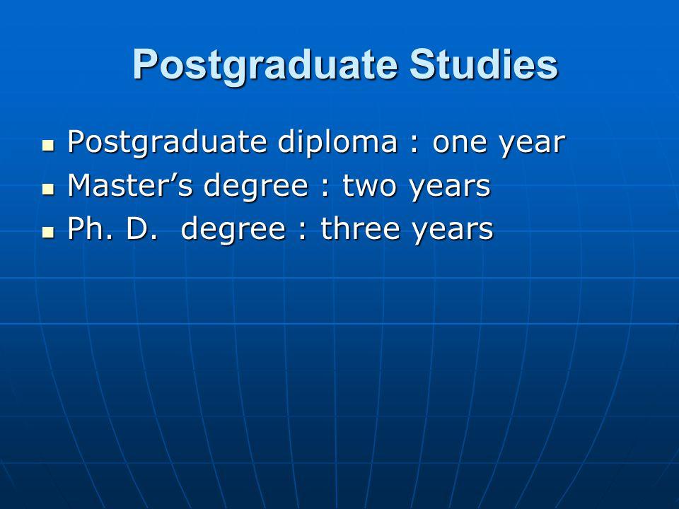 Postgraduate Studies Postgraduate diploma : one year