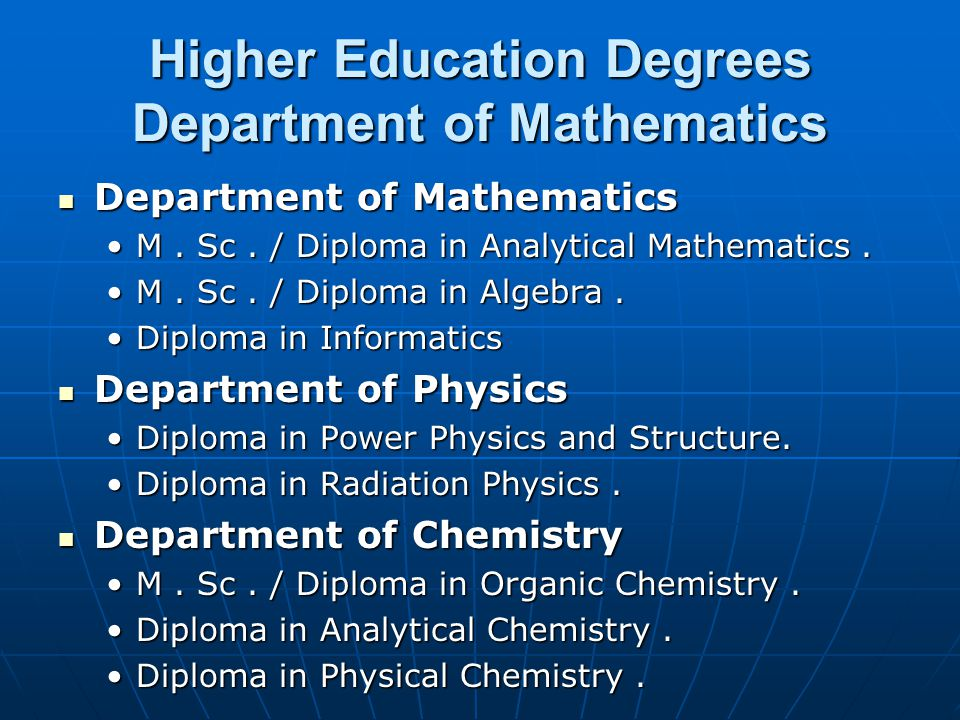 Higher Education Degrees Department of Mathematics