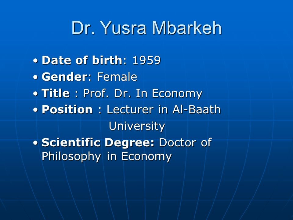 Dr. Yusra Mbarkeh Date of birth: 1959 Gender: Female