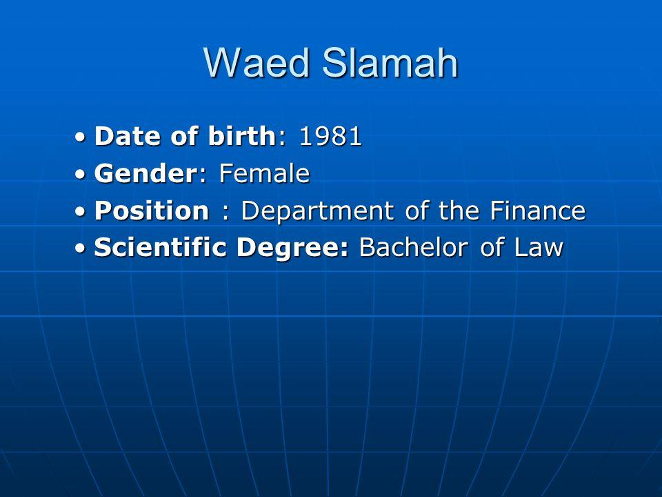 Waed Slamah Date of birth: 1981 Gender: Female