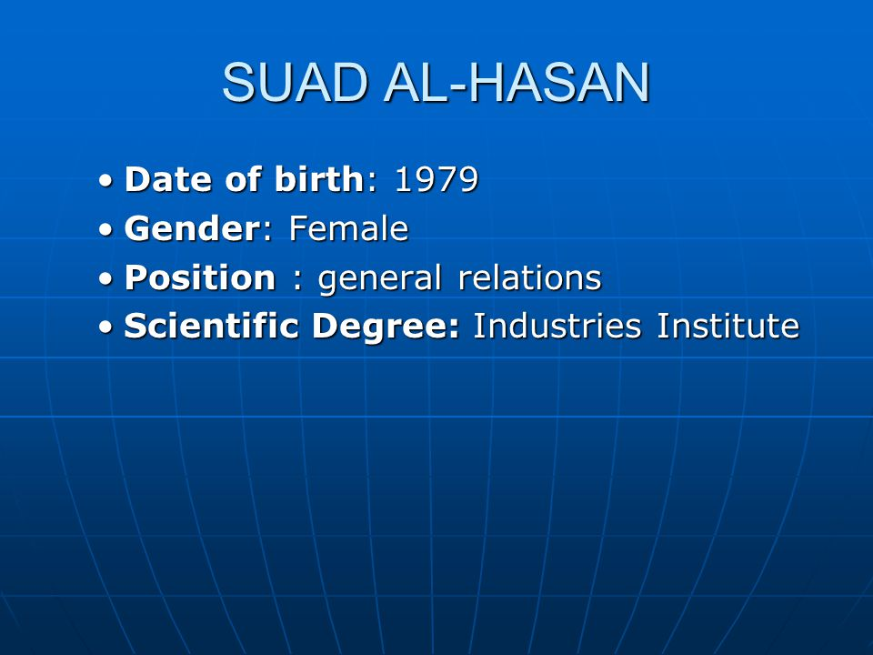 SUAD AL-HASAN Date of birth: 1979 Gender: Female