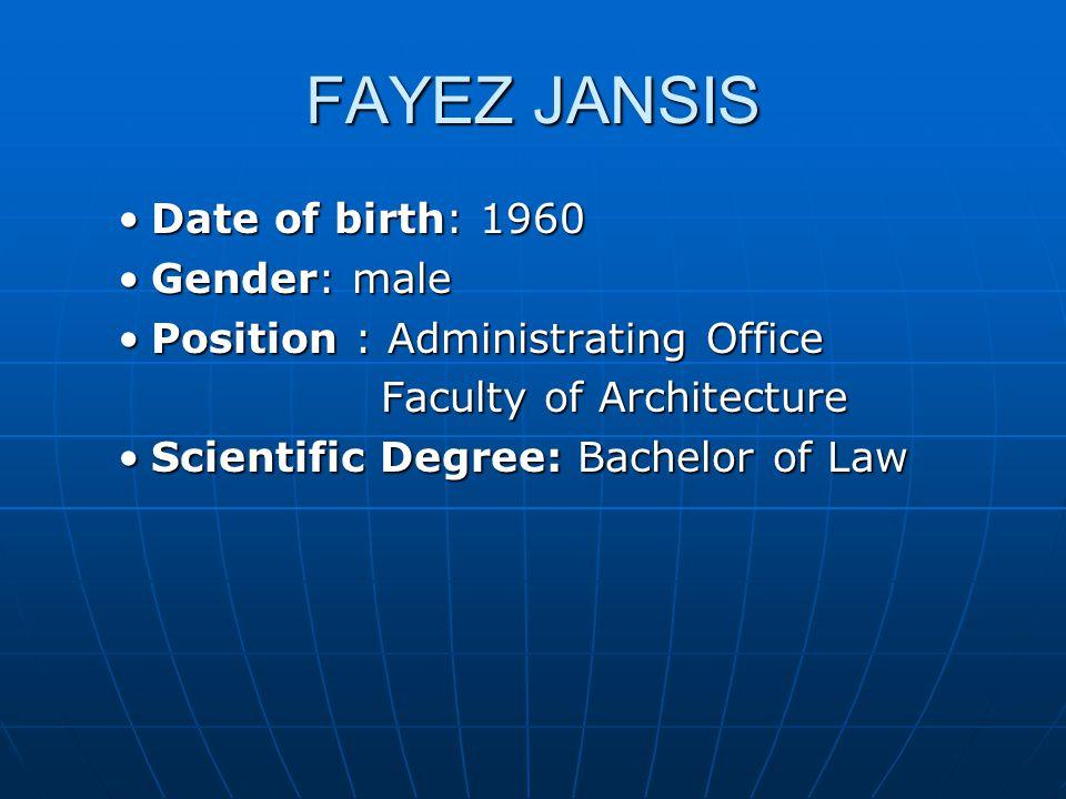FAYEZ JANSIS Date of birth: 1960 Gender: male