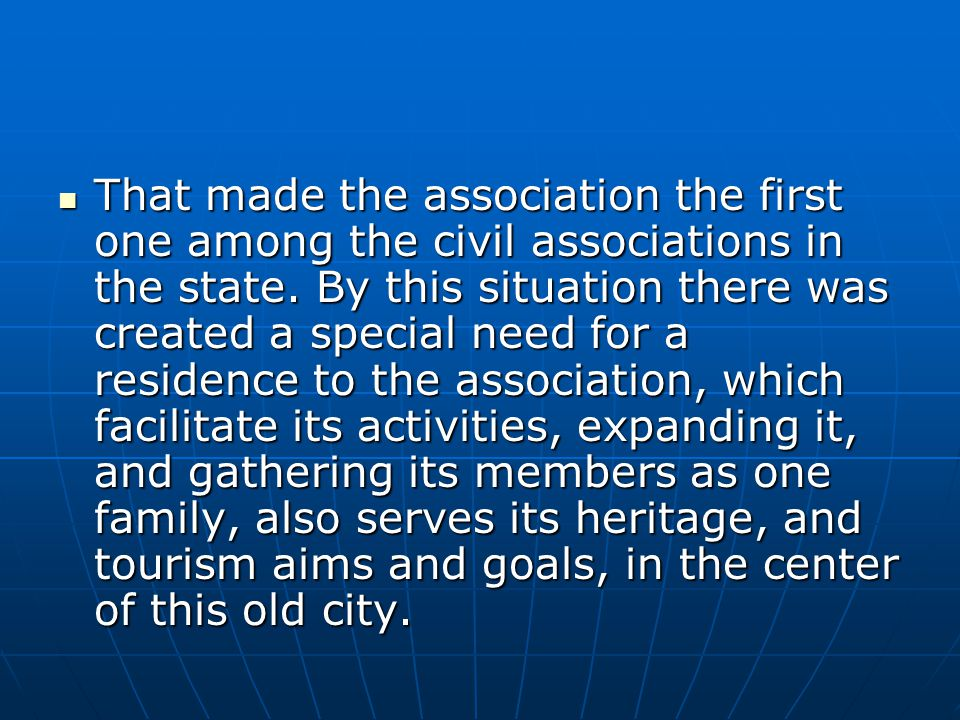 That made the association the first one among the civil associations in the state.