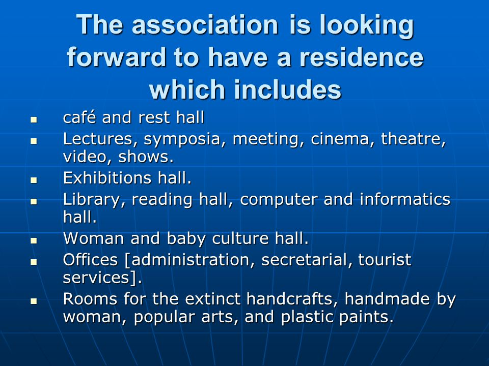 The association is looking forward to have a residence which includes