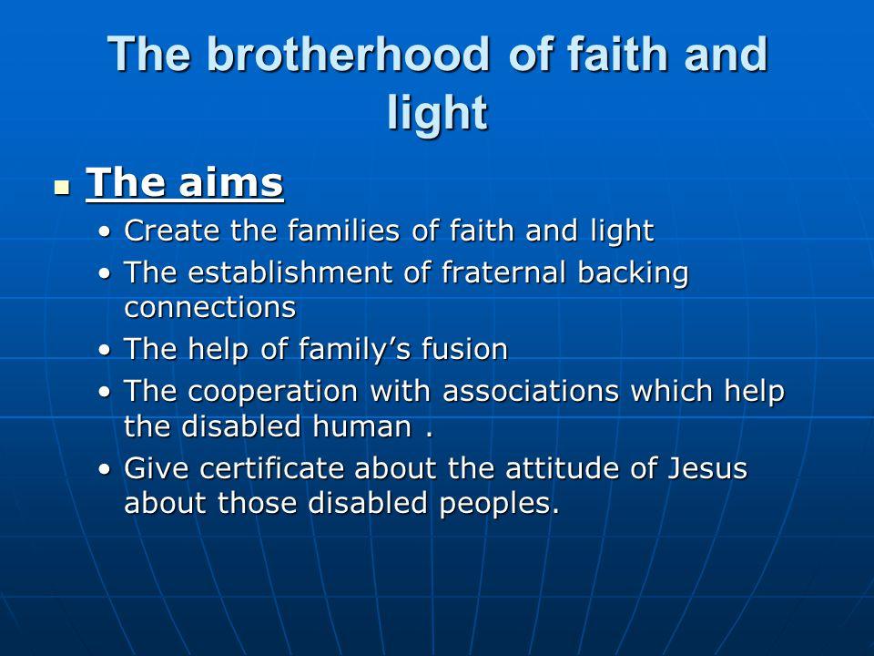 The brotherhood of faith and light