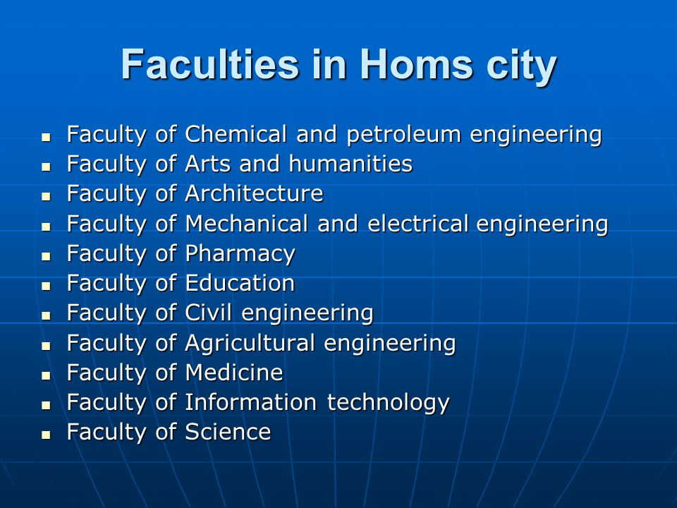 Faculties in Homs city Faculty of Chemical and petroleum engineering