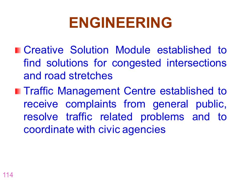 ENGINEERING Creative Solution Module established to find solutions for congested intersections and road stretches.