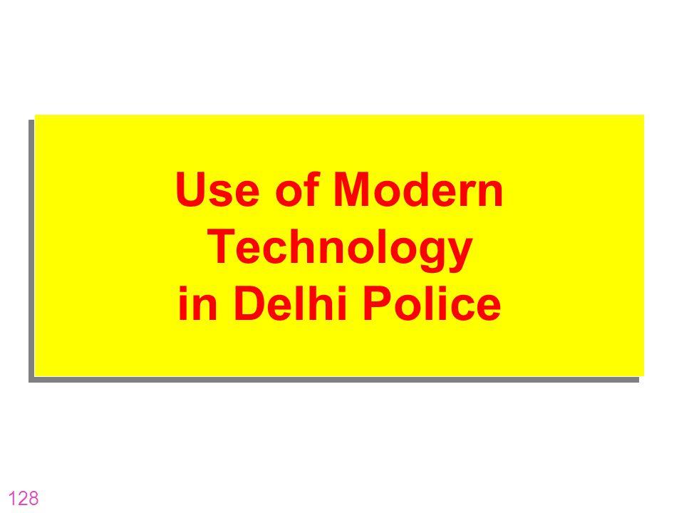 Use of Modern Technology in Delhi Police