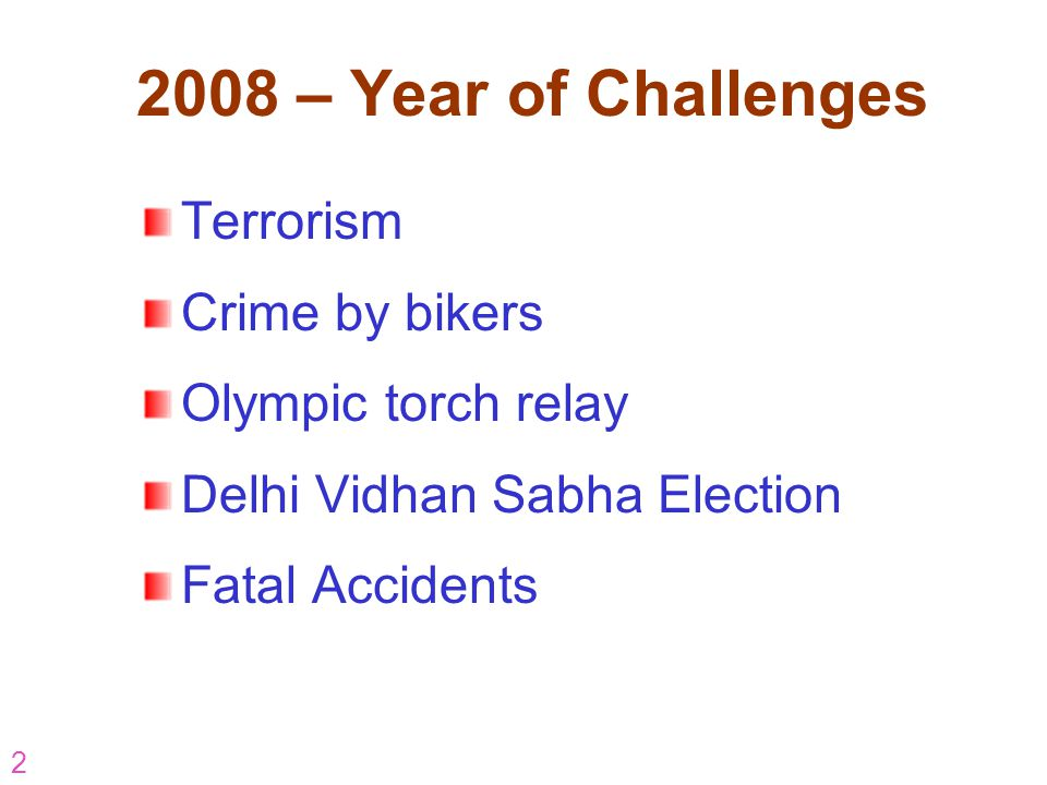 2008 – Year of Challenges Terrorism Crime by bikers
