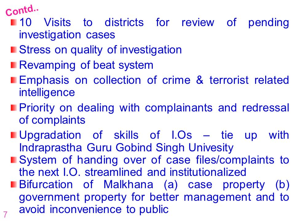 10 Visits to districts for review of pending investigation cases