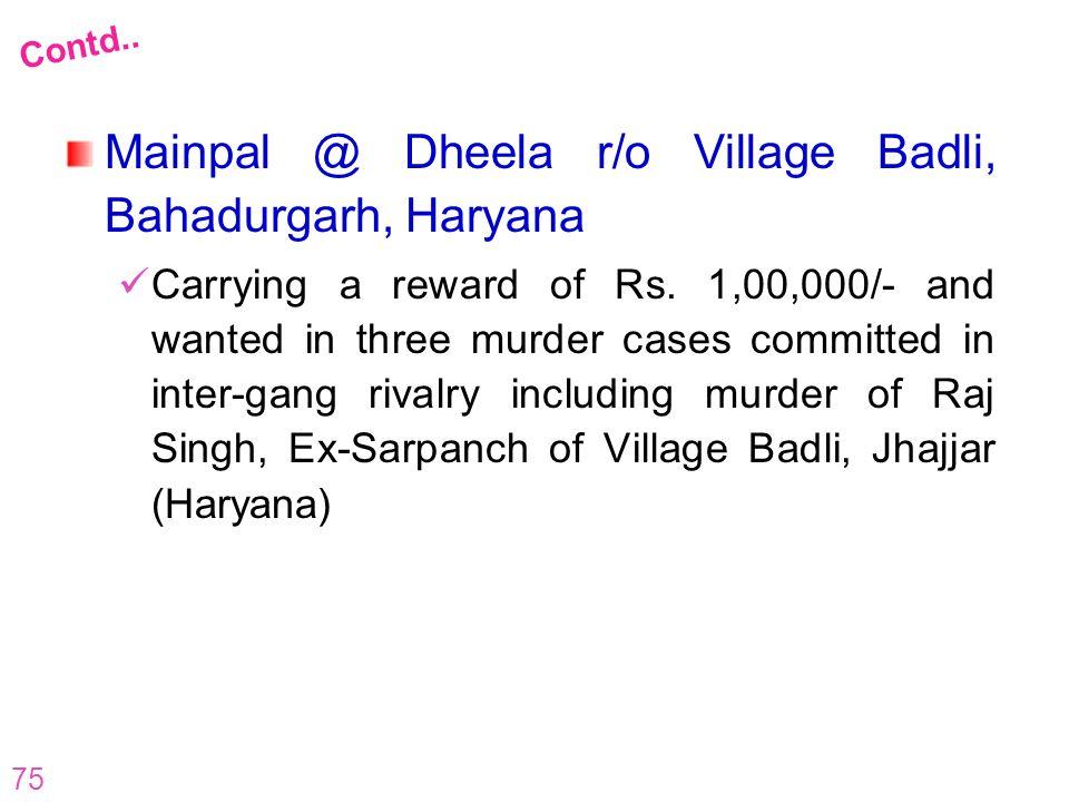 Mainpal @ Dheela r/o Village Badli, Bahadurgarh, Haryana