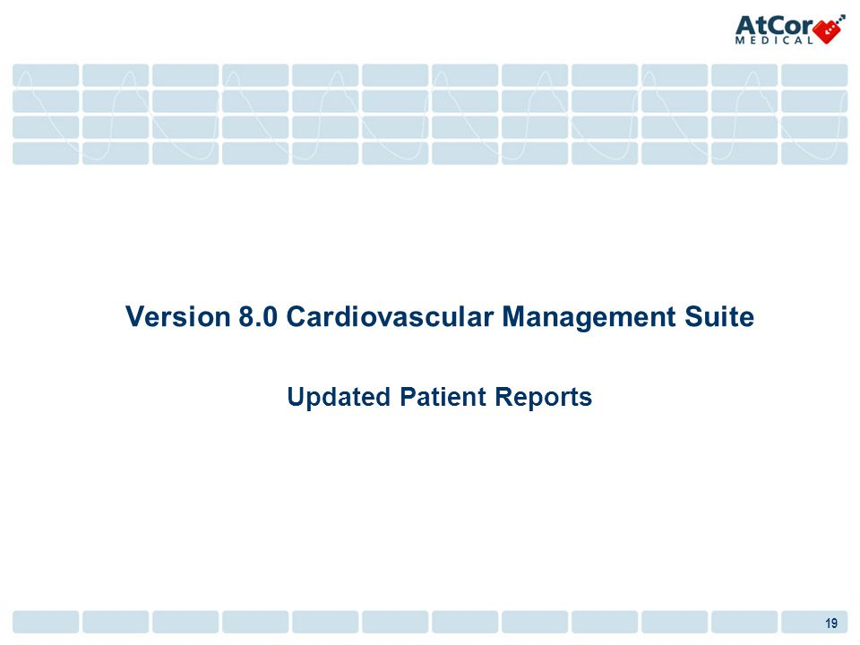 Version 8.0 Cardiovascular Management Suite Updated Patient Reports