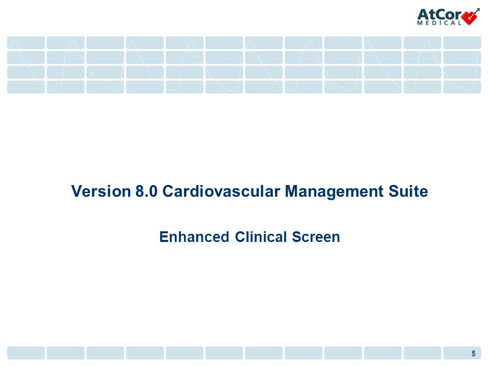 Version 8.0 Cardiovascular Management Suite Enhanced Clinical Screen
