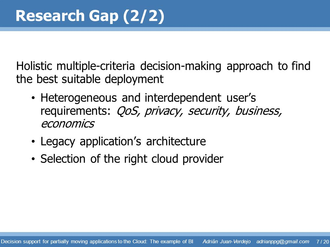Research Gap (2/2) Holistic multiple-criteria decision-making approach to find the best suitable deployment.
