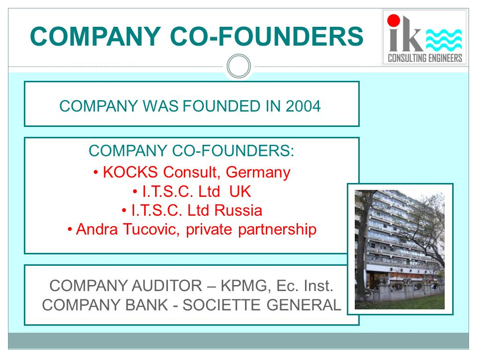 COMPANY CO-FOUNDERS COMPANY WAS FOUNDED IN 2004 COMPANY CO-FOUNDERS: