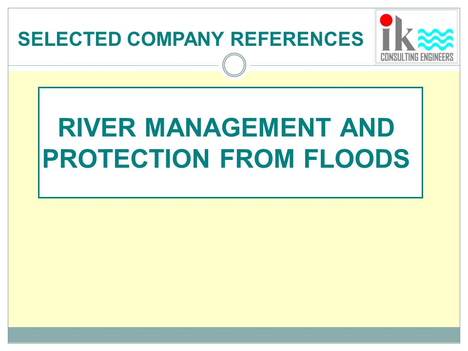 RIVER MANAGEMENT AND PROTECTION FROM FLOODS