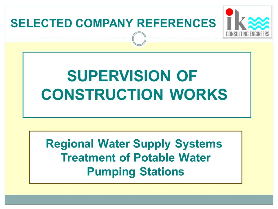 SUPERVISION OF CONSTRUCTION WORKS