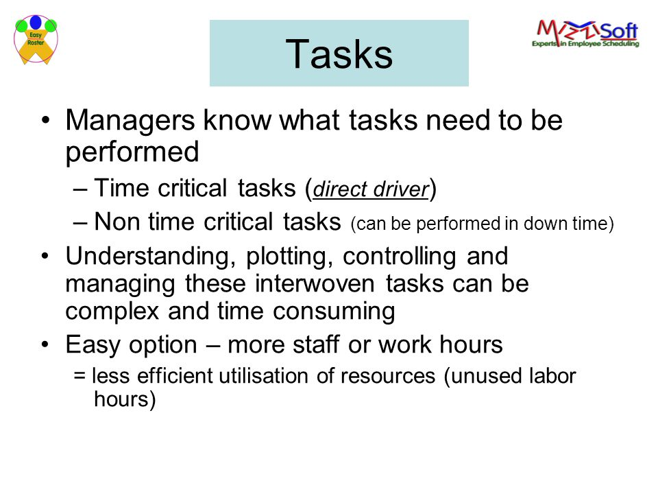 Tasks Managers know what tasks need to be performed