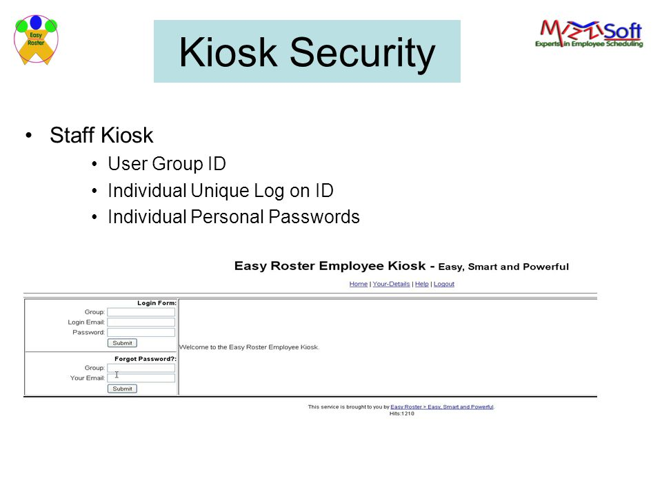 Kiosk Security Staff Kiosk User Group ID Individual Unique Log on ID
