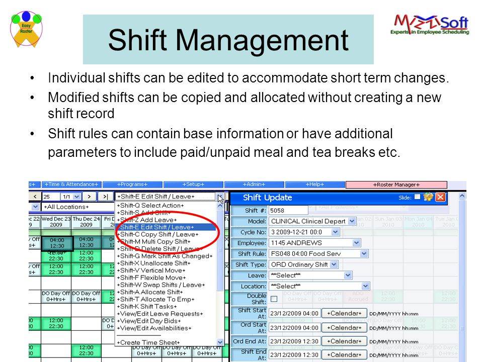 Shift Management Individual shifts can be edited to accommodate short term changes.