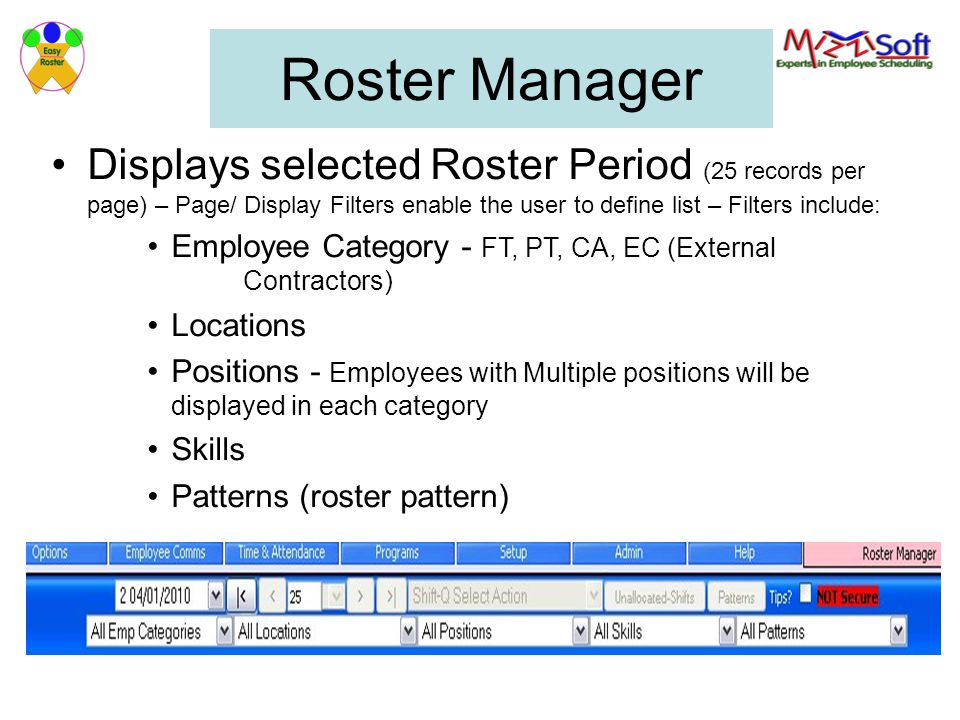 Roster Manager Displays selected Roster Period (25 records per page) – Page/ Display Filters enable the user to define list – Filters include:
