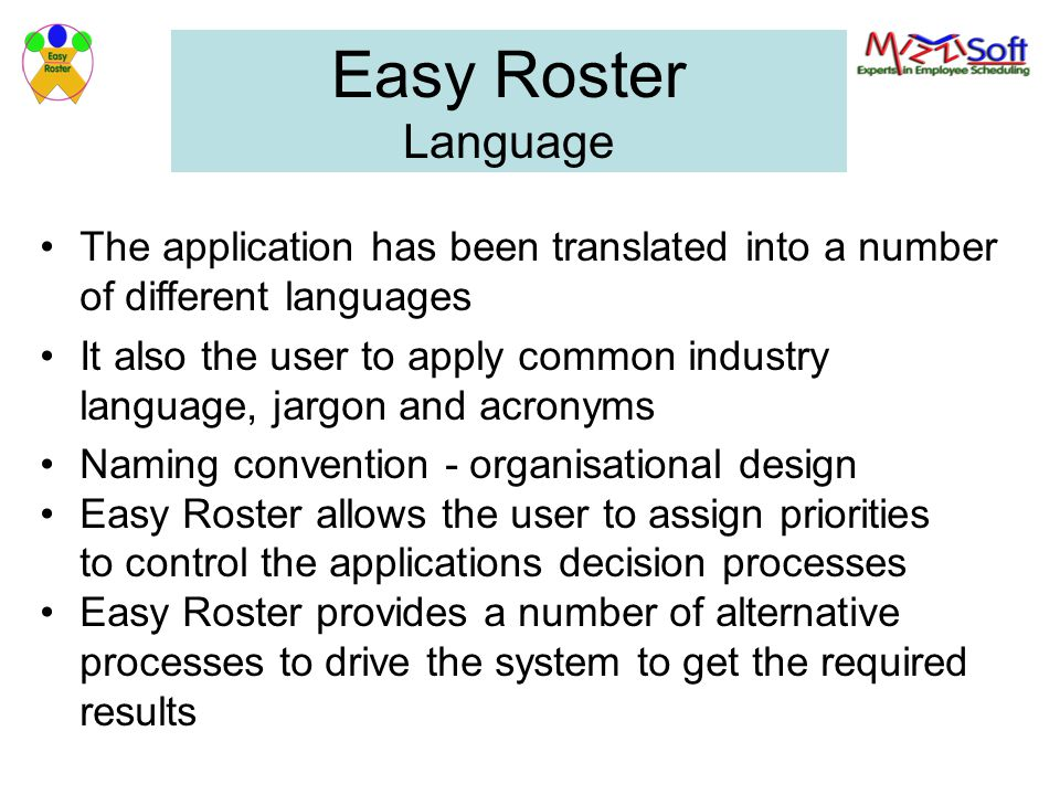 Easy Roster Language The application has been translated into a number of different languages.