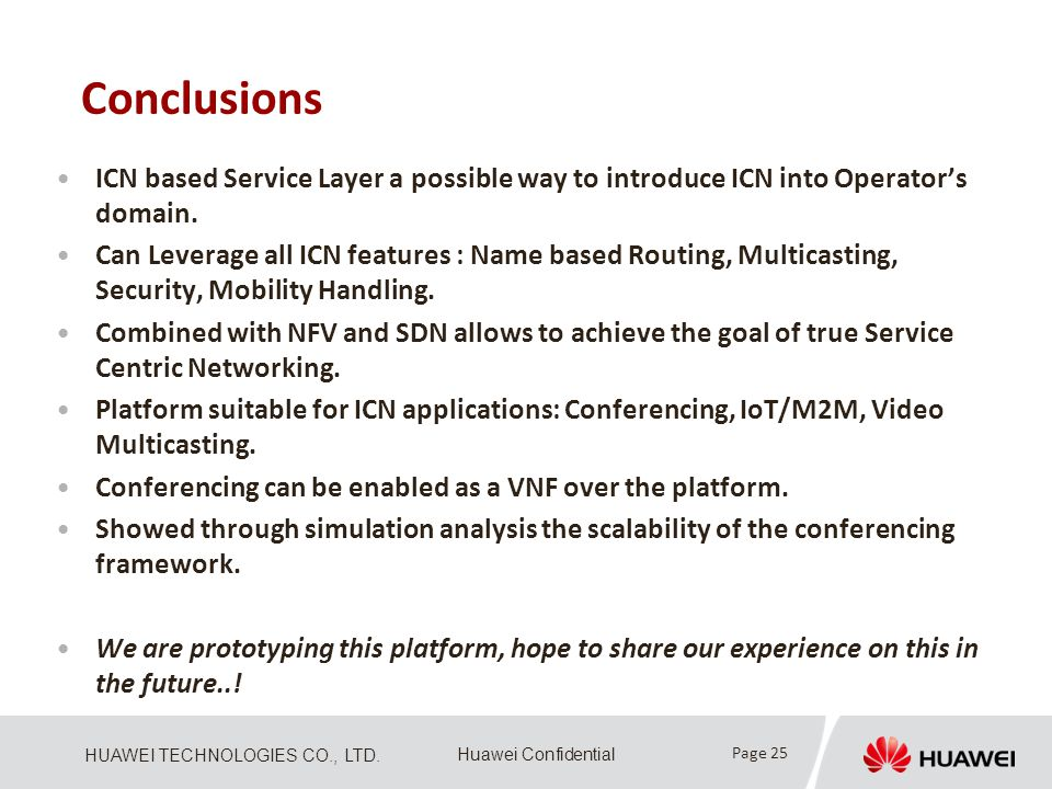 Conclusions ICN based Service Layer a possible way to introduce ICN into Operator's domain.